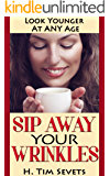 Sip Away Your Wrinkles: Look Younger At Any Age