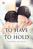 To Have and To Hold (Enchanting Encounters Book 2)