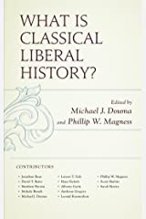 What Is Classical Liberal History? Kindle Edition