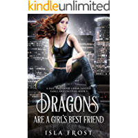Dragons Are a Girl's Best Friend: A Fast, Feel-Good Urban Fantasy (Fangs and Feathers Book 1)