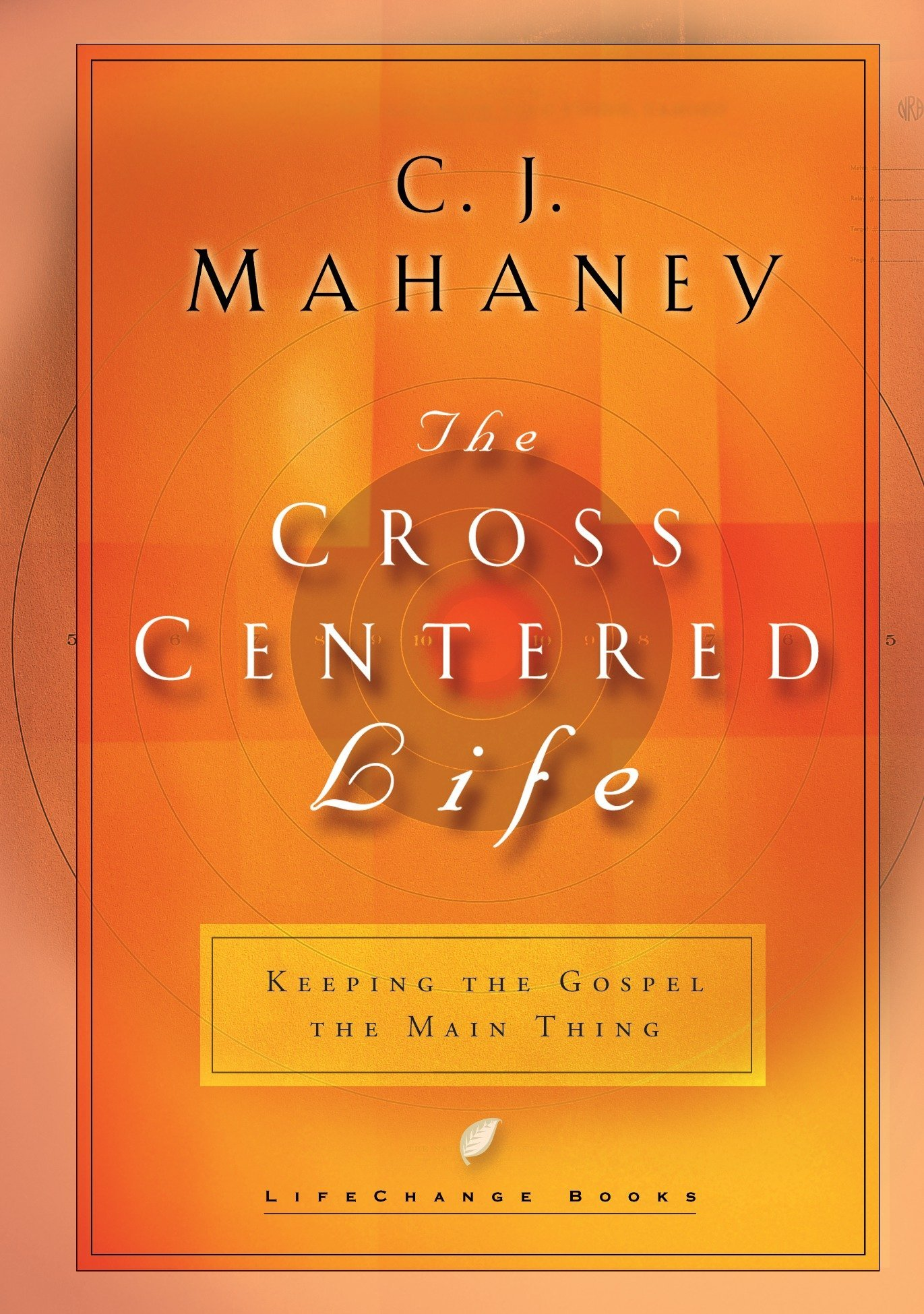 Download The Cross Centered Life: Keeping the Gospel The Main Thing PDF