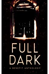 FULL DARK: A Benefit Anthology Kindle Edition