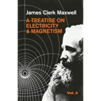 A Treatise on Electricity and Magnetism, Vol. 2: 002 (Dover Books on Physics)