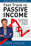 Fast Track to Passive Income: The indispensable guide to building a secure passive income for retirement