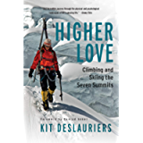 Higher Love: Climbing and Skiing the Seven Summits
