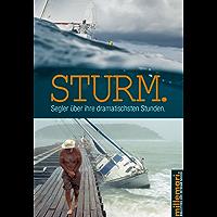 Sturm.: Segler über ihre dramatischsten Stunden. (Bibliothek der Extreme)