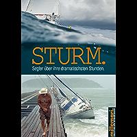 Sturm.: Segler über ihre dramatischsten Stunden. (Bibliothek der Extreme 5)