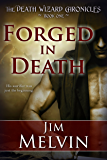 Forged in Death (The Death Wizard Chronicles Book 1)