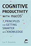 Cognitive Productivity with macOS®: 7 Principles for Getting Smarter with Knowledge