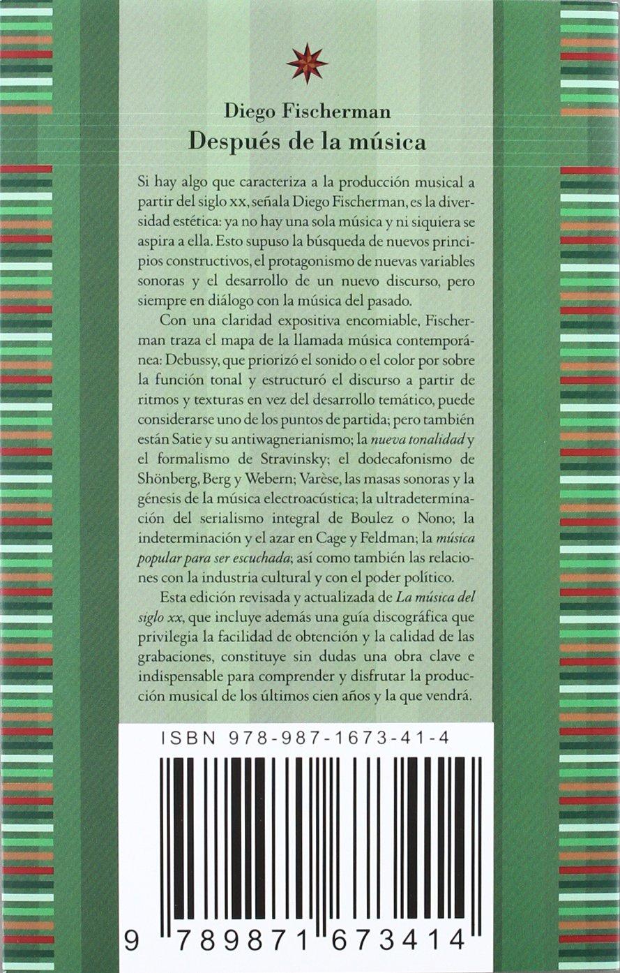 Después de la música: El siglo XX y más allá (Spanish Edition)