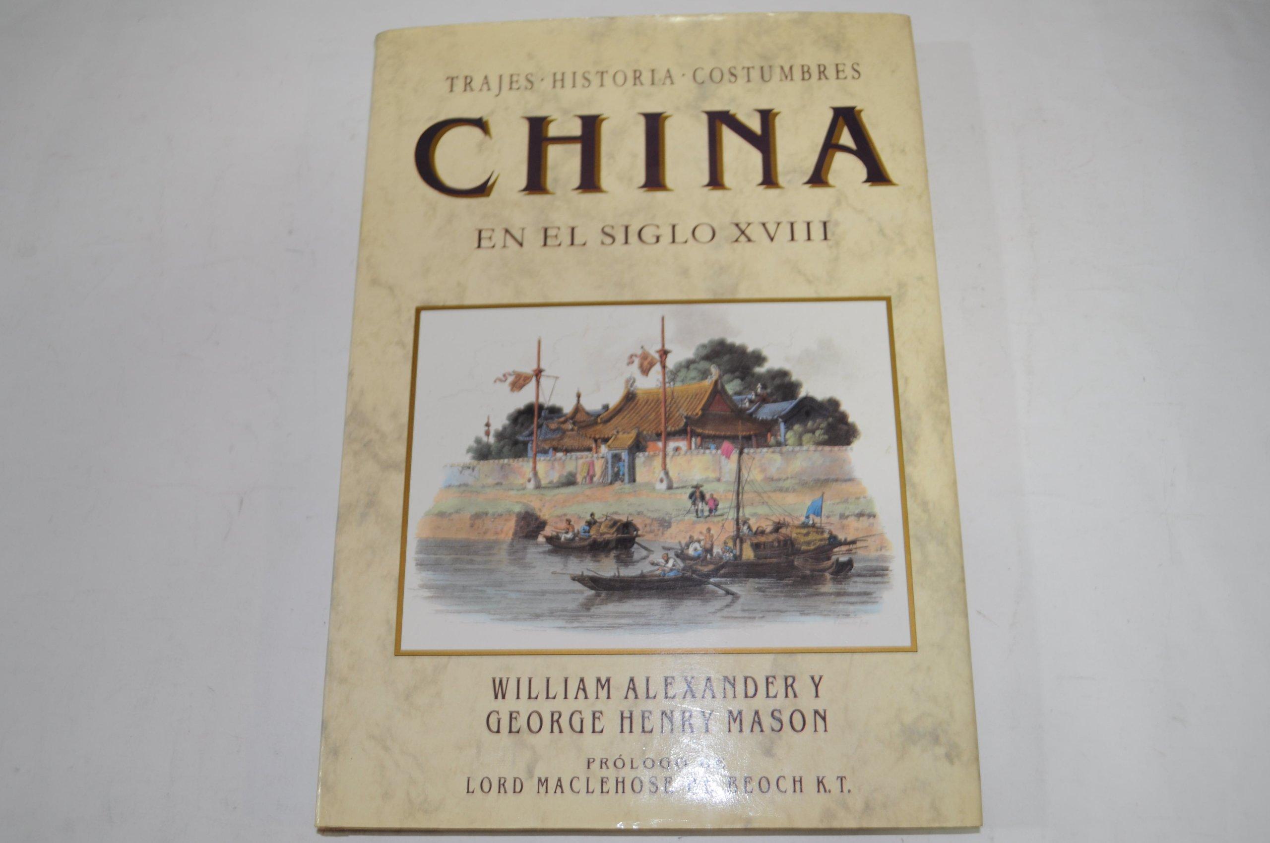 China en el siglo XVIII. Trajes. Historia. Costumbres.: Amazon.es ...