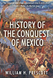 History of the Conquest of Mexico (English Edition)