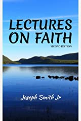 Lectures on Faith Kindle Edition