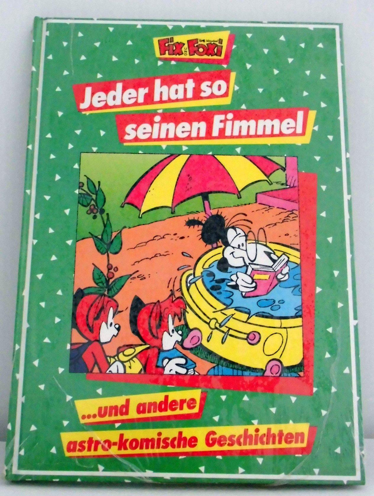 Fix und Foxi. Jeder hat so seinen Fimmel und andere astrologische Geschichten Gebundenes Buch – September 1994 Rolf Kauka Pabel-Moewig Verlag Kg 381181608X