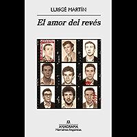 El amor del revés (Narrativas hispánicas nº 571) (Spanish Edition) book cover