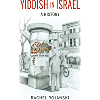 Yiddish in Israel: A History (Perspectives on Israel Studies) (English Edition)
