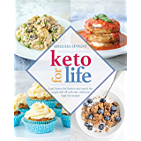 Keto for Life: Look Better, Feel Better, and Watch the Weight Fall off with 160+ Delicious High-Fat Recipes