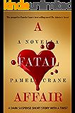 A Fatal Affair (The Mental Madness Suspense Series Book 1)