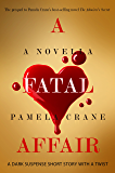 A Fatal Affair (The Mental Madness Suspense Series Book 1)