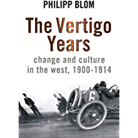 The Vertigo Years: Change And Culture In The West, 1900-1914 (English Edition)