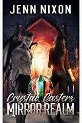 Crystal Casters: Mirror Realm (The Crystal Casters Series Book 2) Kindle Edition