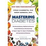 Mastering Diabetes: The Revolutionary Method to Reverse Insulin Resistance Permanently in Type 1, Type 1.5, Type 2, Prediabet