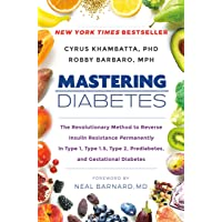 Mastering Diabetes: The Revolutionary Method to Reverse Insulin Resistance Permanently...