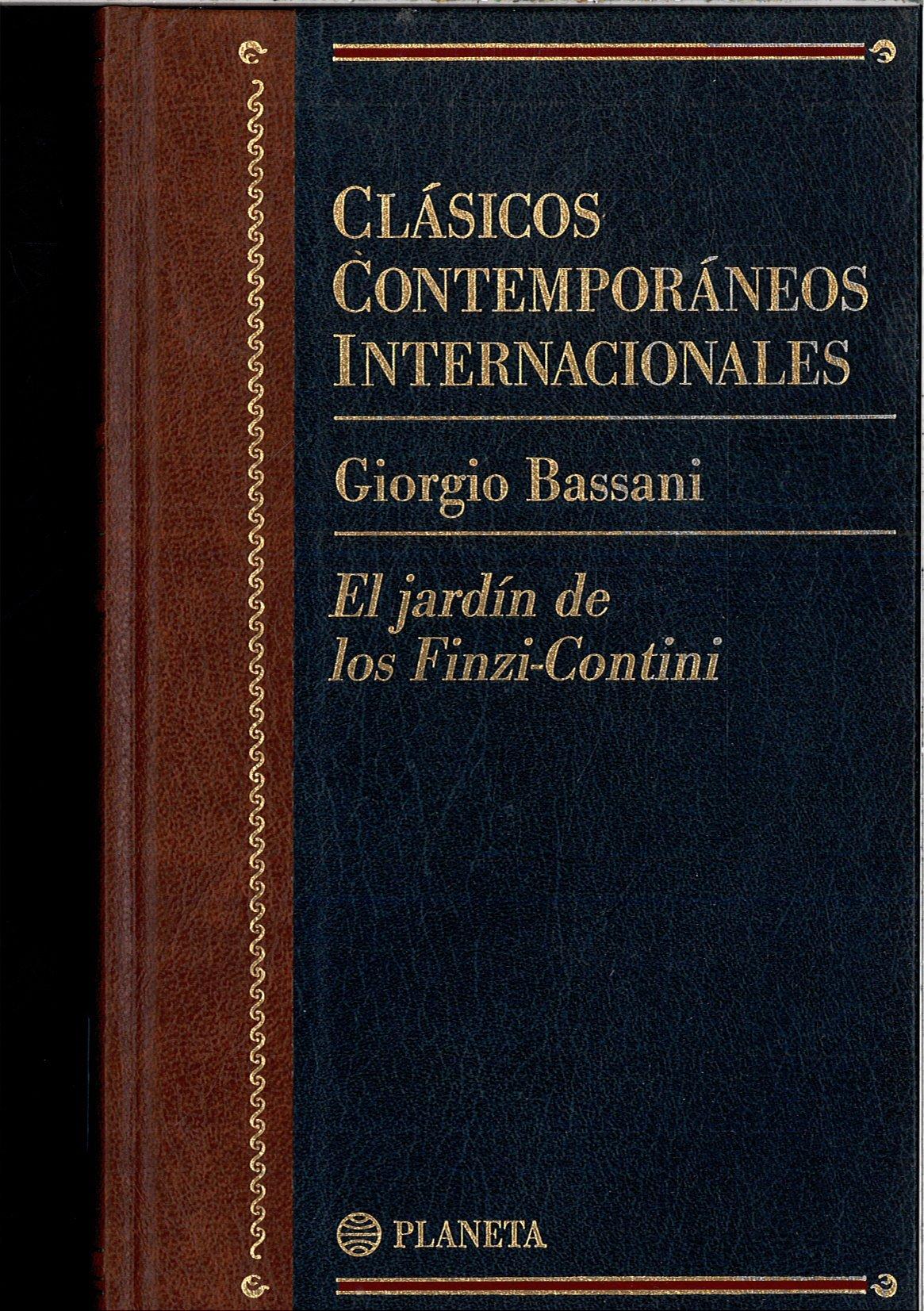 El jardin de los finzi-contini clasicos contemporaneos internacionale: Amazon.es: Bassani, Giorgio: Libros
