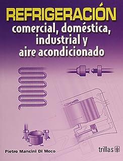 Refrigeración comercial, doméstica, industrial y aire acondicionado / Commercial refrigeration, domestic, industrial
