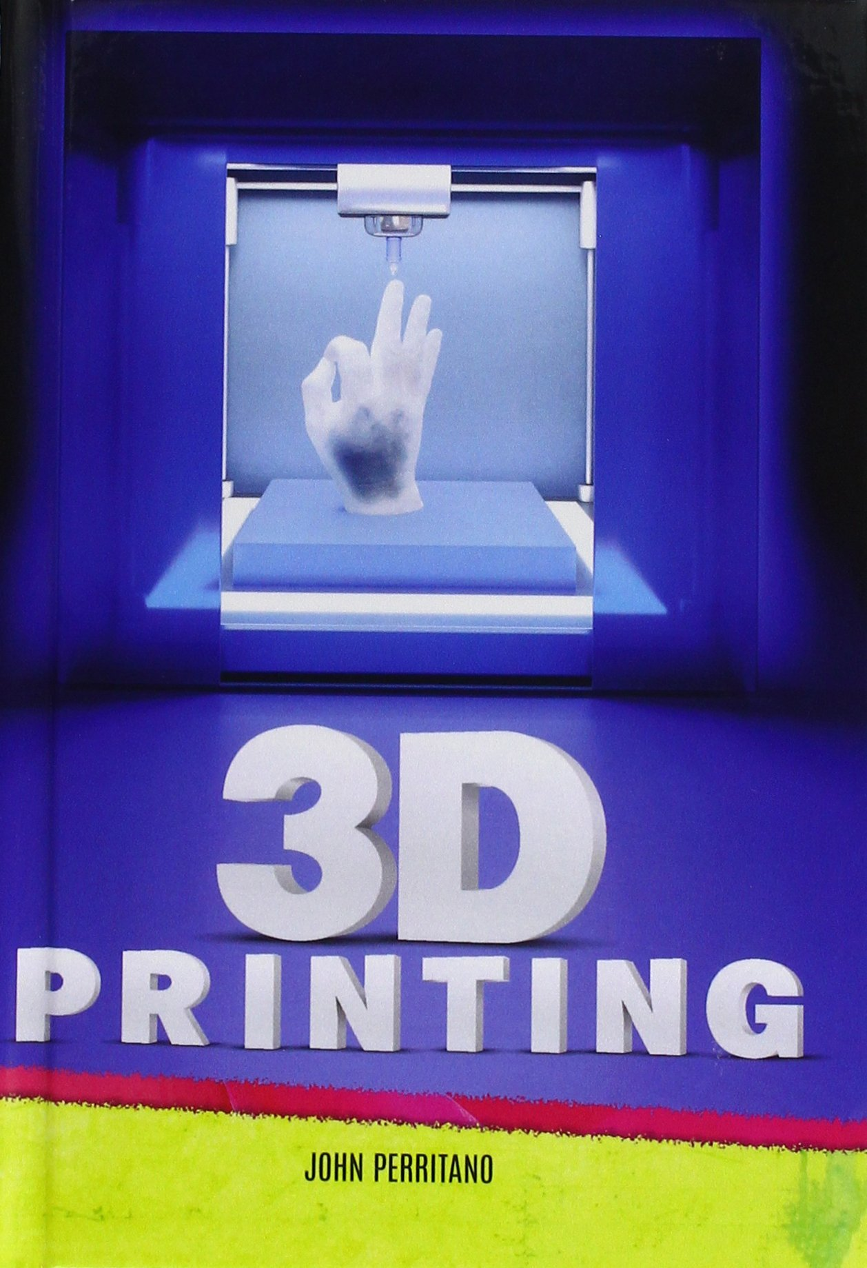 3D Printing (Turtleback School & Library Binding Edition)