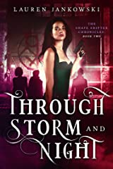 Through Storm and Night (The Shape Shifter Chronicles Book 2) Kindle Edition
