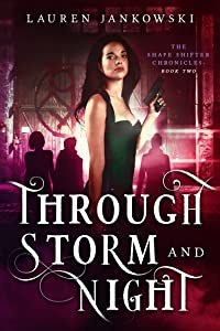 Through Storm and Night (The Shape Shifter Chronicles Book 2)
