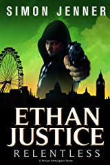 Ethan Justice: Relentless (Ethan Justice - A Private Investigator Series Book 2) Kindle Edition