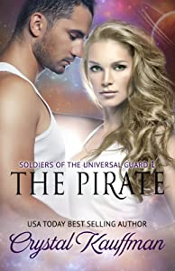 The Pirate (Soldiers of the Universal Guard Book 1)