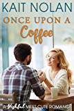 Once Upon A Coffee: A Wishful Meet Cute Romance