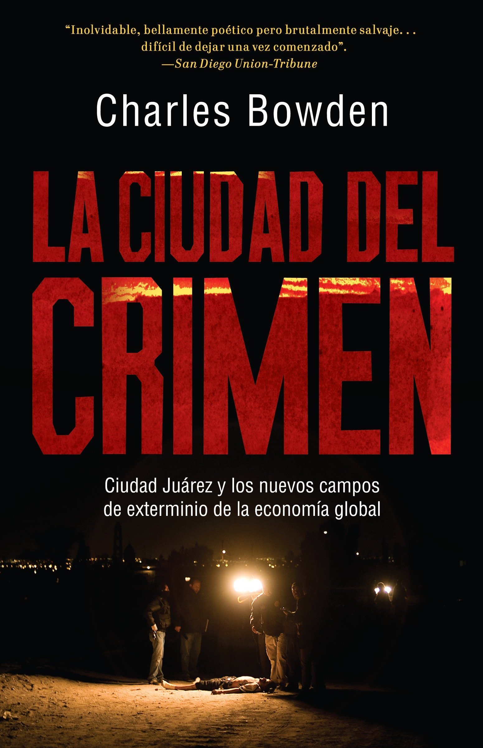 La ciudad del crimen: Ciudad Juarez y los nuevos campos de ...