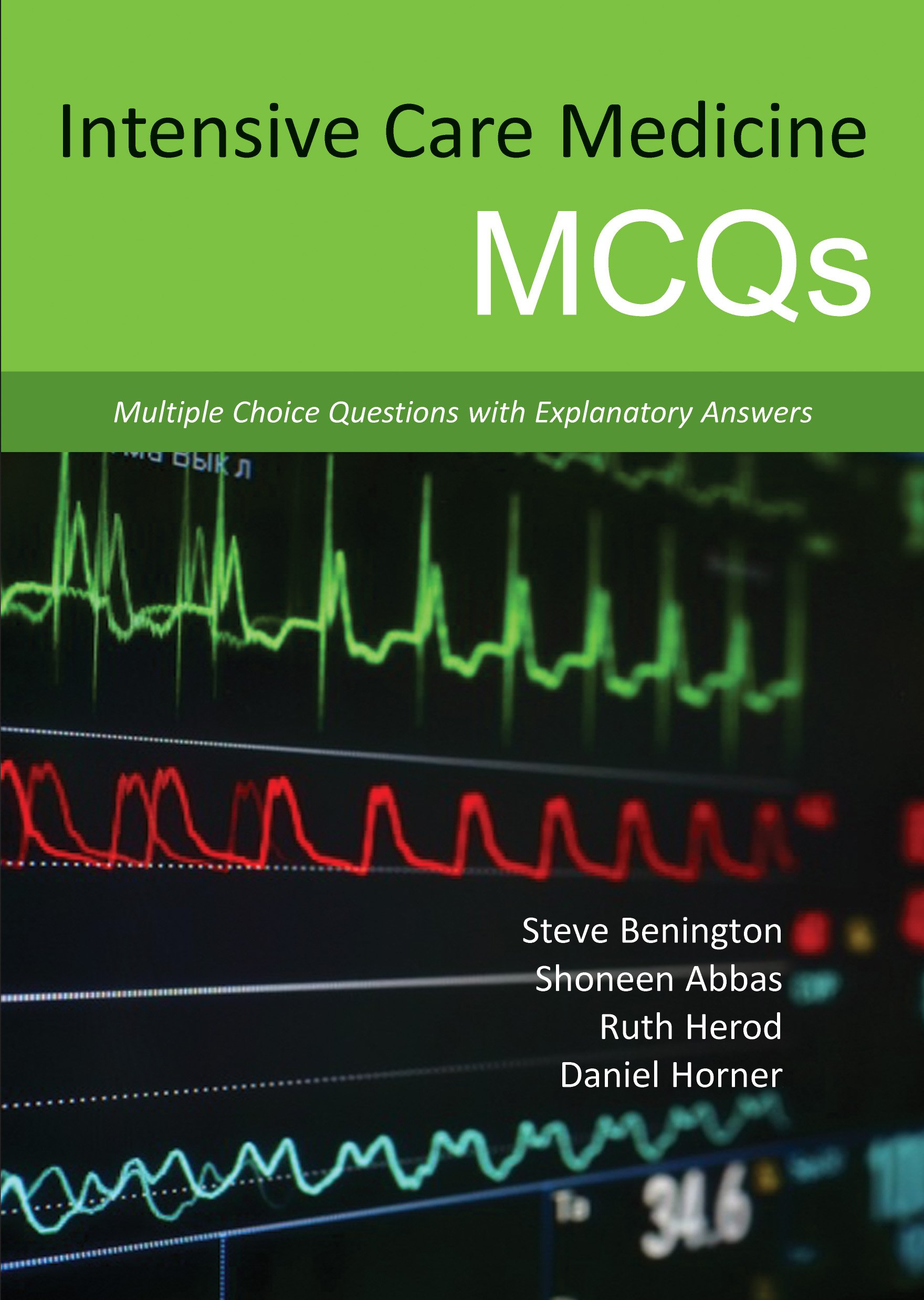 Intensive Care Medicine MCQs  Multiple Choice Questions With Explanatory Answers  English Edition