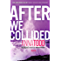 After We Collided (The After Series Book 2)