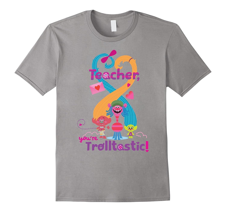 b393406613 DreamWorks' Trolls Teacher You're Trolltastic! T-Shirt-RT – Rateeshirt