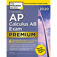 Cracking the AP Calculus AB Exam 2020: Premium Edition