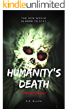 Humanity's Death: A Zombie Epic Complete Triology