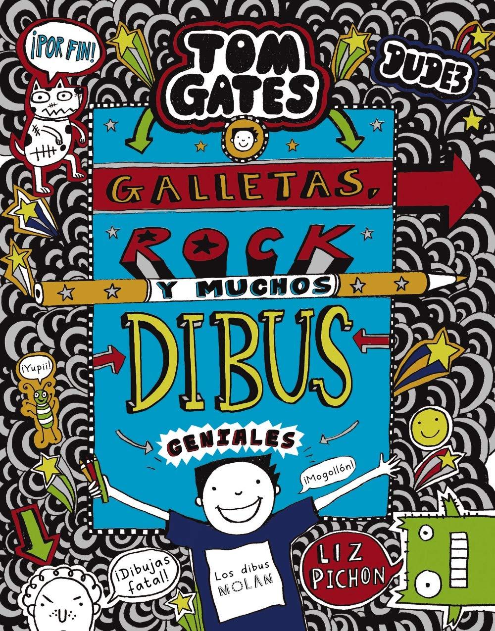 Tom Gates: Galletas, rock y muchos dibus geniales Castellano - A Partir De 10  Años - Personajes Y Series - Tom Gates: Amazon.es: Liz Pichon, Daniel  Cortés ...