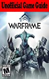 Warframe: Unofficial Game Guide (English Edition)