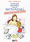 Pensavo fosse amore invece era Matteo Renzi. Maria Elena Boschi Edition