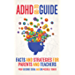 ADHD Go-To Guide : Facts and strategies for parents and teachers