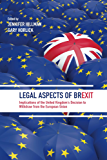 Legal Aspects of Brexit: Implications of the United Kingdom's Decision to Withdraw from the European Union