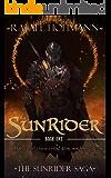 SunRider: Book 1 (The SunRider Saga) (English Edition)