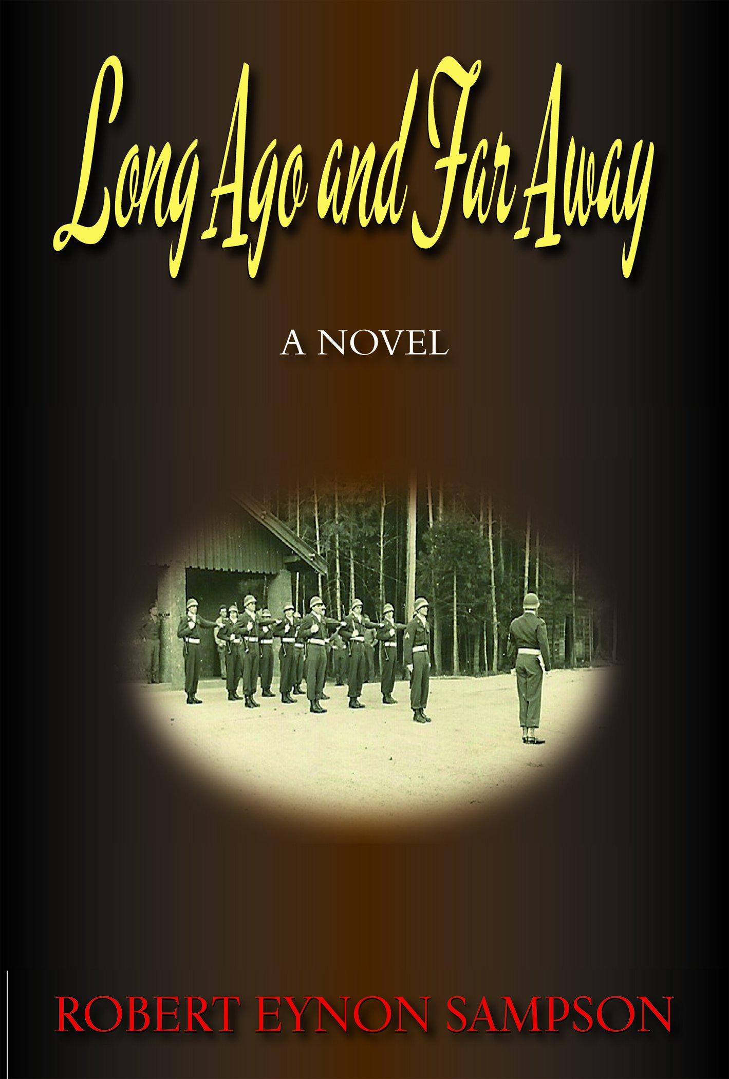 Long Ago and Far Away: A World War Two Novel PDF