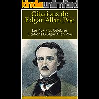 Citations de Edgar Allan Poe: Les 40+ Plus Célèbres Citations D'Edgar Allan Poe (French Edition)