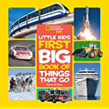 National Geographic Little Kids First Big Book of Things That Go (National Geographic Little Kids First Big Books)